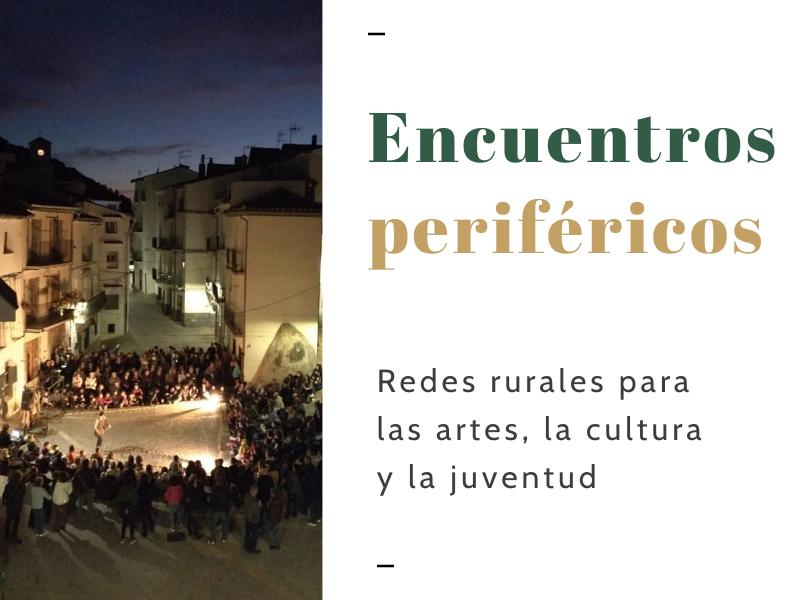 http://europimpulse.com/index/encuentrosperifericos-redes-rurales-para-el-arte-la-cultura-y-la-juventud/